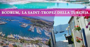 Bodrum la Saint Tropez della Turchia per web e FB